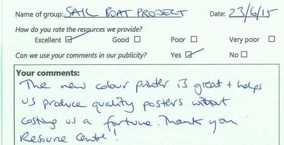 "Comment card from Sail Boat Project: ""The new colour printer is great and helps us produce quality posters without costing us a fortune. Thank you Resource Centre!"""